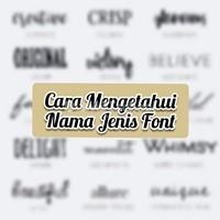 Cara Mengetahui Nama Jenis Font